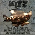 Kizz - Warning Comes Before Destruction mixtape cover art