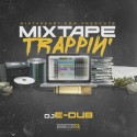 Mixtape Trappin #CIAAEdition mixtape cover art