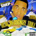Shep - Real Recognize Trill mixtape cover art