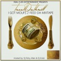 Treal Da Thrill - I Got Moufs 2 Feed mixtape cover art