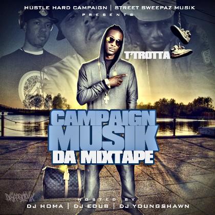 T Trotta Campaign Muzik Mixtape Hosted By Dj E Dub
