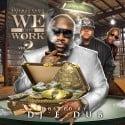 We Got Work 2 mixtape cover art
