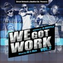 We Got Work 2  mixtape cover art
