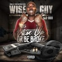 Wise Guy - Wise Up Or Be Broke mixtape cover art