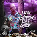 Yung Rackz - Trappin Ain't A Hobby mixtape cover art