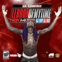 Lil Chuckee - Lebron Of My Time mixtape cover art