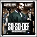 So So Def Mixtape, Vol. 3 (Hosted by Jermaine Dupri) mixtape cover art