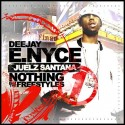Juelz Santana - Nothing But the Freestyles mixtape cover art