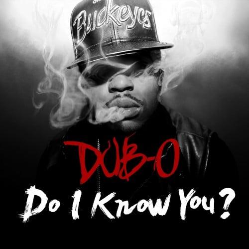 Dub-O - Do I Know You - E-V