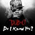 Dub-O - Do I Know You mixtape cover art