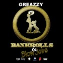 Greazzy - Bankrolls & Blowjobs mixtape cover art