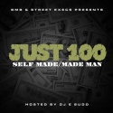 Just 100 - Self Made / Made Man mixtape cover art