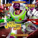 J White - Buzz White Year mixtape cover art