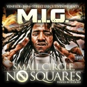 M.I.G. - Small Circle, No Squares mixtape cover art