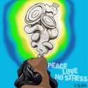 Peace Love No Stress mixtape cover art