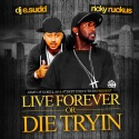 Ricky Ruckus - Live Forever Or Die Tryin' mixtape cover art