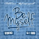 Sequence - Be Myself mixtape cover art
