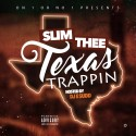 Slim Thee - Texas Trappin mixtape cover art