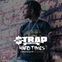 Strap - Hard Times mixtape cover art