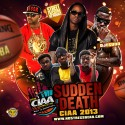 Sudden Death : CIAA 2k13 Edition mixtape cover art