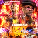 Sudden Death Lucky Nights (Hosted By Lucky Nick) mixtape cover art