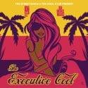 The Executive Cool mixtape cover art