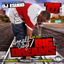 Young Ezz - Small City Big Dreams mixtape cover art
