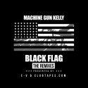 Machine Gun Kelly - Black Flag (The Remixes) mixtape cover art