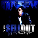 I'm Not A Sellout, But I'm Sellin' Out (Hosted by Lil Scrappy) mixtape cover art
