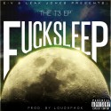 T3 - F*ck Sleep mixtape cover art