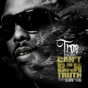 Trae - Can't Ban Tha Truth mixtape cover art