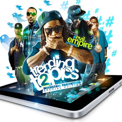 Trending Topics 2 Mixtape ft. Lil Wayne, Young Jeezy & Gucci Mane