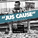 Crosstown Thrax - Jus Cause mixtape cover art