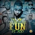 Tha Joker - We Do It For Fun Pt. TOO mixtape cover art