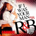 R&B, Vol. 58 (If I Was Your Man) mixtape cover art