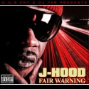J Hood - Fair Warning mixtape cover art