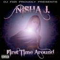 Nisha J - First Time Around mixtape cover art