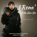 J Rena - If The Shoe Fits mixtape cover art