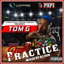 Just Practice (Hosted By Tom G) mixtape cover art