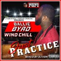 Just Practice (Hosted By Ballie Byrd) mixtape cover art