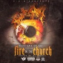 Montana Of 300 - Fire In The Church mixtape cover art