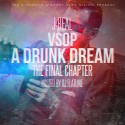 J-Real - VSOP A Drunk Dream (The Final Chapter) mixtape cover art