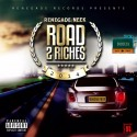 Renegade Neek - Road 2 Riches mixtape cover art