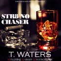 T. Waters - Str8 No Chaser mixtape cover art