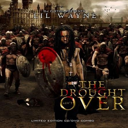 Lil Wayne - The Drought Aint Over Mixtapes