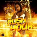 Dawn Duchess - Rush Hour mixtape cover art