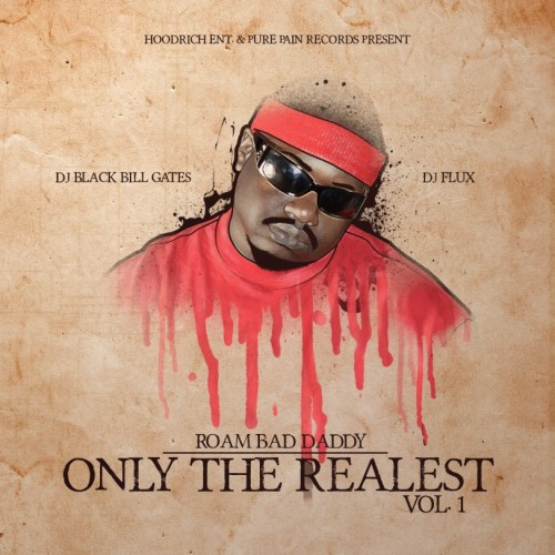 Roam Bad Daddy – Only The Realest [Mixtape]