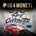 Go 4 Money Team - Fame Overrated mixtape cover art