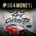 Go 4 Money Team - Fame Overrated mixtape cover art