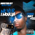 Yung Day Day - Never Enough mixtape cover art